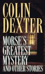 Morse's Greatest Mystery and Other Stories - Colin Dexter, Terrence Hardiman