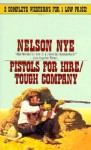 Pistols for Hire/Tough Company - Nelson C. Nye
