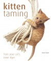 Kitten Taming: Train Your Cat's Inner Tiger - David Taylor
