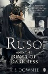 Ruso and the River of Darkness (Medicus Investigation #4) - R.S. Downie, Ruth Downie