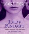 Lady Knight - Tamora Pierce, Bernadette Dunne