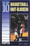Top 10 Basketball Shot-Blockers - Jeff C. Young