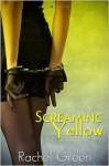 Screaming Yellow - Rachel Green