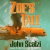 Zoe's Tale (Old Man's War, #4) - John Scalzi, Tavia Gilbert
