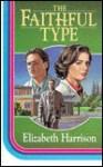 The Faithful Type - Elizabeth Harrison