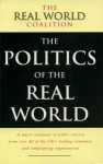 The Politics Of The Real World: Meeting The New Century - Michael Jacobs