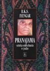 Pranajama - sztuka oddychania w jodze. - B. K. S. Iyengar