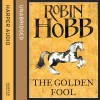 The Golden Fool: The Tawny Man Trilogy, Book 2 - Robin Hobb
