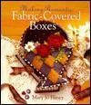Making Romantic Fabric-Covered Boxes - Mary Jo Hiney, Mary Jo Hinery