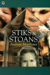 Stiks And Stoans - Andrew Matthews
