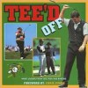 Tee'd Off: More Laughs from the Tees and Greens - Chris Evans, Dave Crowe