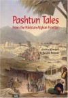 Pashtun Tales from the Pakistan-Afghan Frontier - Aisha Ahmad, Roger Boase