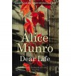 Dear Life - Alice Munro