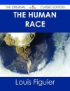 The Human Race - The Original Classic Edition - Louis Figuier