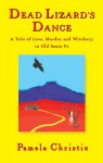 Dead Lizard's Dance: A Tale of Love, Murder and Witchery in Old Santa Fe (The Lizard Tales) - Pamela Christie