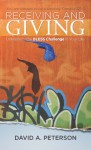 Receiving and Giving: Unleashing the Bless Challenge in Your Life - David A. Peterson