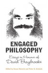 Engaged Philosophy: Essays in Honour of David Braybrooke - Susan Sherwin, Peter K. Schotch