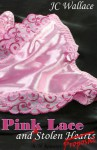 Pink Lace and a Stolen Proposal: A Sequel - J.C. Wallace