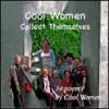 Cool Women Collect Themselves - Carolyn Edelmann, Paul Ramsey, Eloise Bruce, Lois Marie Harrod, Joyce Lott, Betty Lies