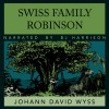 The Swiss Family Robinson - Johann Wyss, B.J. Harrison