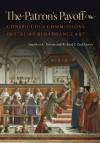 The Patron's Payoff: Conspicuous Commissions in Italian Renaissance Art - Jonathan K. Nelson, Richard J. Zeckhauser, Michael Spence
