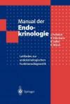 Manual der Endokrinologie: Leitfaden zur Endokrinologischen Funktionsdiagnostik - Jürgen Fröhlich, Rudolf Hörmann, Bernhard Saller, Klaus Mann