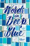 Words in Deep Blue - Cath Crowley