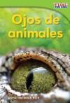 Ojos de Animales = Animal Eyes - Dona Herweck Rice