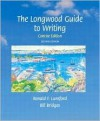 Longwood Guide to Writing, The, Concise Edition - Ronald Lunsford, Bill Bridges