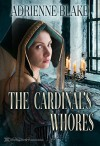 The Cardinal's Whores - Adrienne Blake