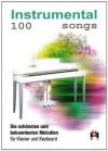 100 Instrumental Songs. Die schönsten und bekanntesten Melodien für Keyboard - diverse