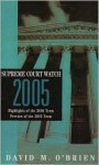 Supreme Court Watch 2005: Highlights of the 2004 Term and Preview of the 2005 Term - David M. O'Brien, David M. O'Brien