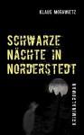 Schwarze Nchte in Norderstedt - Klaus Morawietz