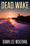 Dead Wake (The Forgotten Coast Florida Suspense Series Book 5) - Dawn Lee McKenna
