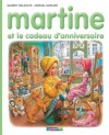 Martine et le cadeau d'anniversaire (Martine, 38) - Marcel Marlier, Gilbert Delahaye