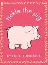 Tickle the Pig (Pat the Bunny) - Edith Kunhardt, Edith Kunhardt Davis