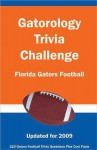 Gatorology Trivia Challenge: Florida Gators Football - Paul F. Wilson