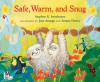 Safe, Warm, and Snug - Stephen R. Swinburne, José Aruego, Ariane Dewey