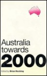 Australia Towards 2000 - Brian Hocking