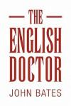 The English Doctor - John Bates