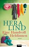 Eine Handvoll Heldinnen: Roman - Hera Lind