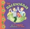 The Bad Enchilada - C.J. Connolly, Lisa Adams