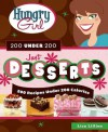 Hungry Girl 200 Under 200 Just Desserts: 200 Recipes Under 200 Calories - Lisa Lillien
