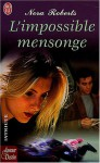L'impossible Mensonge - Nora Roberts