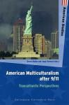 American Multiculturalism after 9/11: Transatlantic Perspectives - Derek Rubin, Jaap Verheul