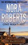 One Man's Art (MacGregor's) - Nora Roberts