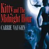 Kitty and The Midnight Hour: Kitty Norville, Book 1 - Tantor Audio, Carrie Vaughn, Marguerite Gavin
