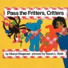 Pass the Fritters Critters - Cheryl Chapman, Susan L. Roth