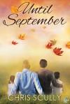 Until September - Chris Scully