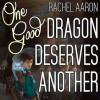 One Good Dragon Deserves Another - Rachel Aaron, Vikas Adam
